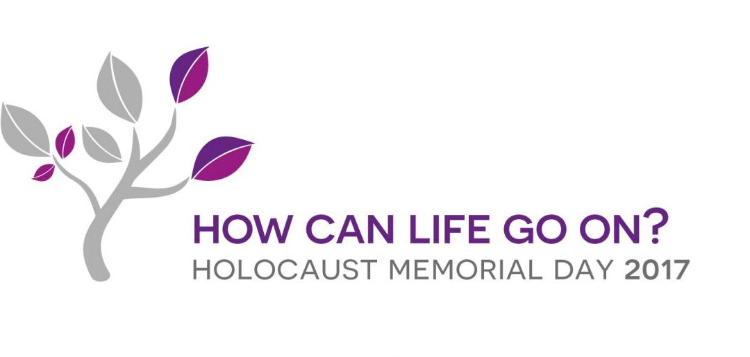 How can life go on? Holocaust Memorial Day 27th January 2017